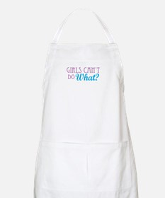 Girls Can't Do What? BBQ Apron