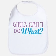 Girls Can't Do What? Bib