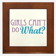 Girls Can't Do What? Framed Tile