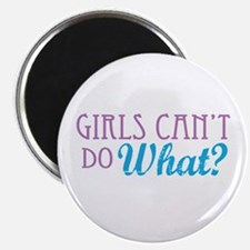 Girls Can't Do What? Magnet