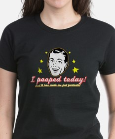 I pooped today! (kitch look) Tee