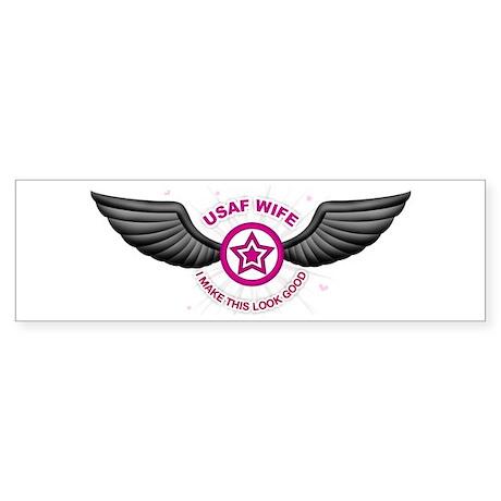 USAF Wife: Look Good Bumper Sticker