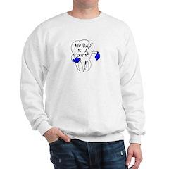 My dad is a Dentist Sweatshirt