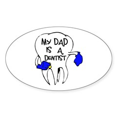 My dad is a Dentist Oval Sticker (10 pk)