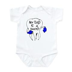 My dad is a Dentist Infant Bodysuit