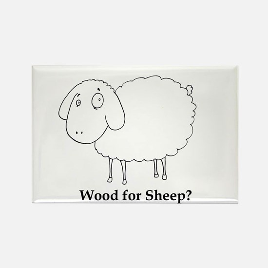 Wood for Sheep Rectangle Magnet