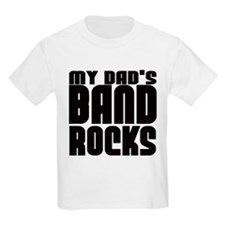 MY DAD'S BAND ROCKS T-Shirt