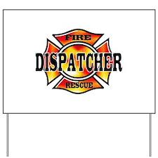 Fire Dispatcher Yard Sign