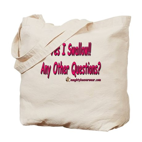 I Swallow Any Other Questions Tote Bag