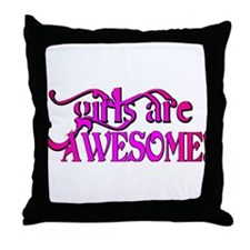 girls are AWESOME! Throw Pillow