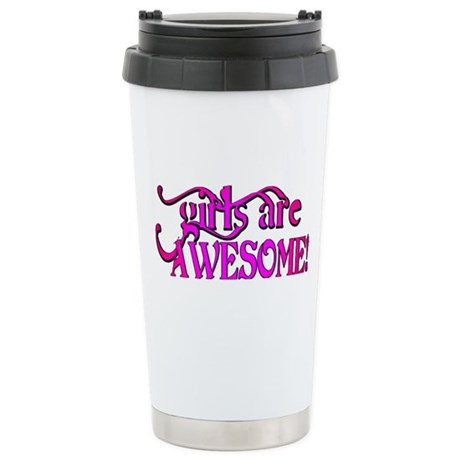 girls are AWESOME! Stainless Steel Travel Mug