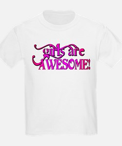 girls are AWESOME! T-Shirt