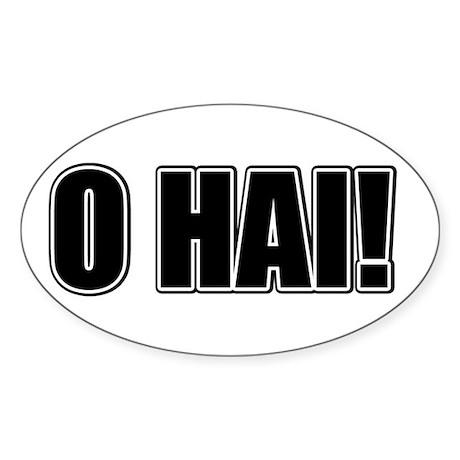 OH HAI! Oval Sticker