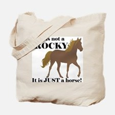 Not Rocky.. Just Horse Tote Bag