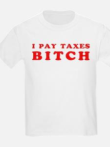 I pay taxes... T-Shirt