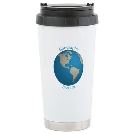 Geography is Spatial Stainless Steel Travel Mug