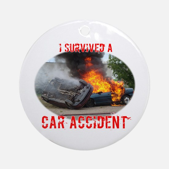 I Survived A Car Accident Ornament (Round)