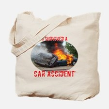 I Survived A Car Accident Tote Bag
