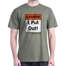 Warning I Put Out! T-Shirt