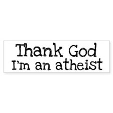Thank god Bumper Bumper Sticker