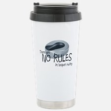 There Are No Rules In Bedpan Racing Travel Mug