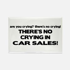 There's No Cyring in Car Sales Rectangle Magnet