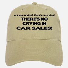 There's No Cyring in Car Sales Baseball Baseball Cap