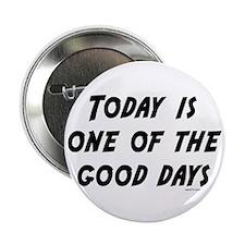 "Good Days 2.25"" Button"