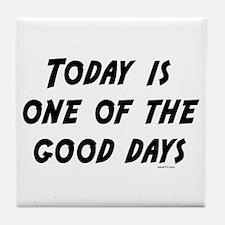 Good Days Tile Coaster
