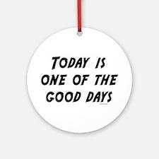 Good Days Ornament (Round)