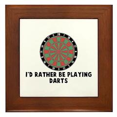I'd rather be playing darts Framed Tile
