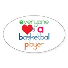 Everyone Loves A Basketball Player Oval Decal
