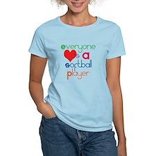 Everyone Loves A Softball Player T-Shirt
