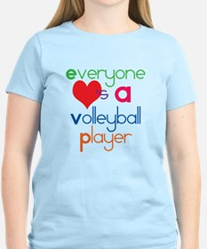 Everyone Loves A Volleyball Player T-Shirt