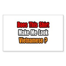 """Make Me Look Vietnamese?"" Rectangle Decal"