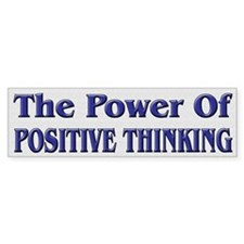 Positive Thinking Power Bumper Bumper Sticker