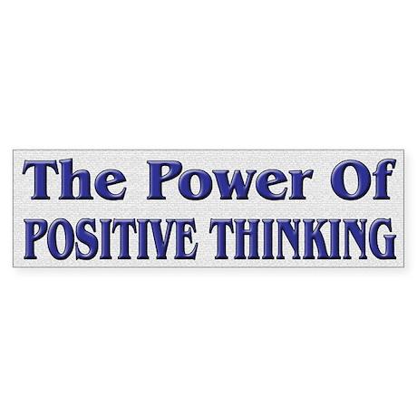 Positive Thinking Power Bumper Sticker