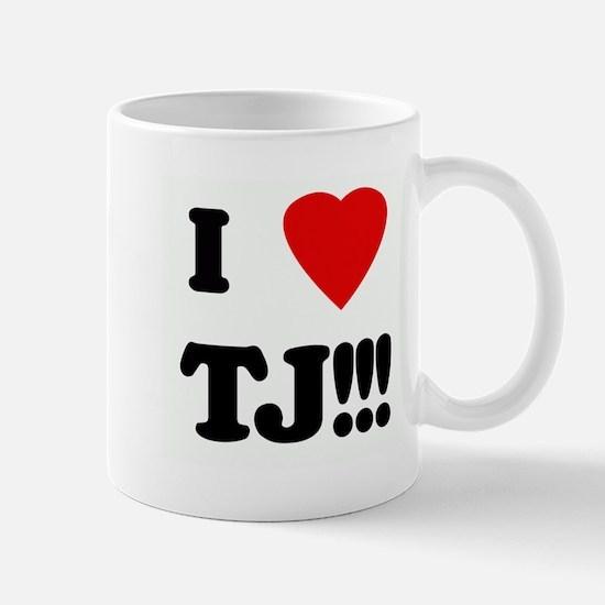 I Love TJ!!! Mug