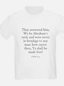 JOHN  8:33 Kids T-Shirt