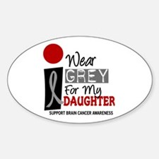 I Wear Grey For My Daughter 9 Oval Decal