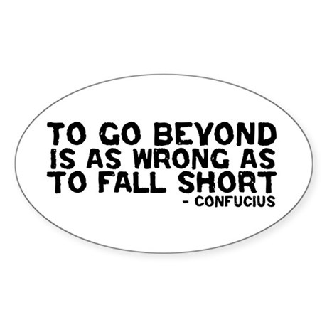 Confucius - Go Beyond Fall Short Oval Sticker