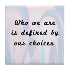 Our Choices Tile Coaster