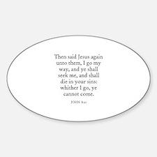 JOHN 8:21 Oval Decal
