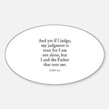 JOHN 8:16 Oval Decal