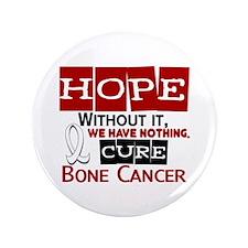 "HOPE Bone Cancer 2 3.5"" Button"