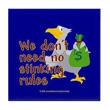 No stinking rules. Tile Coaster