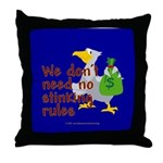 No stinking rules. Throw Pillow