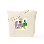 No stinking rules. Tote Bag