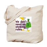 No stinking rules. Tote Bag