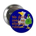 No stinking rules. Button